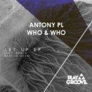 Antony Pl, Who & Who - Let Up (Martin Occo Remix)