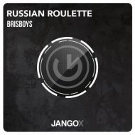 Brisboys - Russian Roulette (Original Mix)