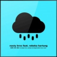 Nasty Bros & Rebeka Hartung - Rain On Me (Original Mix)