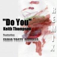 Keith Thompson - Do You (Fabio Tosti Under Dub Mix)