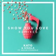 Kato & Sigala feat. Hailee Steinfeld - Show You Love (George Kwali Remix)