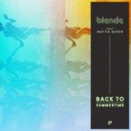 Blende Ft. Mattie Safer - Back To Summertime (Cavego After Dinner Remix)