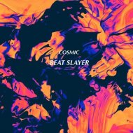 Cosmic - Beat Slayer (Original mix)