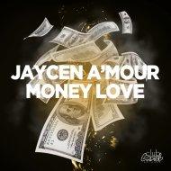 Jaycen A\'mour - Money Love  (Original Mix)