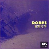 Rorpe - Relapse VIP ()