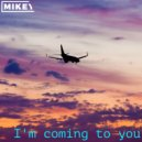 MiKey   - I\'m coming to you (Original Mix)