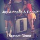 Jay Airiness & Perlair - Sunset Disco (Original Mix)