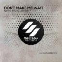 Jaytor & Nayio Bitz - Don\'t Make Me Wait (Original Mix)