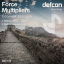 Force Multipliers - Between Borders (ReDrive Extended Remix)
