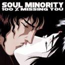 Soul Minority - 100 Missing You (Original Mix)