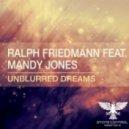 Ralph Friedman feat. Mandy Jones - Unblurred Dreams (Original Ьix)
