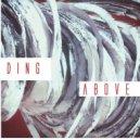 Ding - Above (Original mix)
