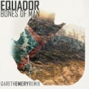 Equador  - Bones of Man (Gareth Emery Remix)