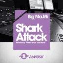 Big Ma.Mi - Shark Attack (Original Mix)