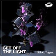Niral - Get Off The Lights (Original Mix)