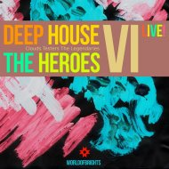WorldOfBrights - Deep House The Heroes Vol. VI Live! (Megamix) (WOB)