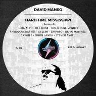 David Manso - Hard Time Mississippi (Steven Angel Remix) (Original Mix)
