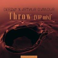 Derzky & Arthur d\'Amour - Throw (VIP Mix)