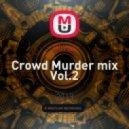 Rimas - Crowd Murder mix Vol.2 (Original Mix)
