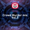 Rimas - Crowd Murder mix Vol.3 (Original Mix)