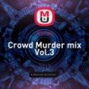Rimas - Crowd Murder mix Vol.3 (Original Mix)