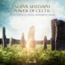 Shiva Shidapu - Power Of Celtic (Sesto Sento vs. Static Movement Remix)