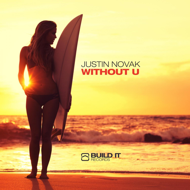 Justin Novak - Without U (Original Mix)