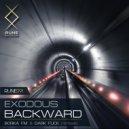 Exodous  - Backward (Dark Flick Remix)