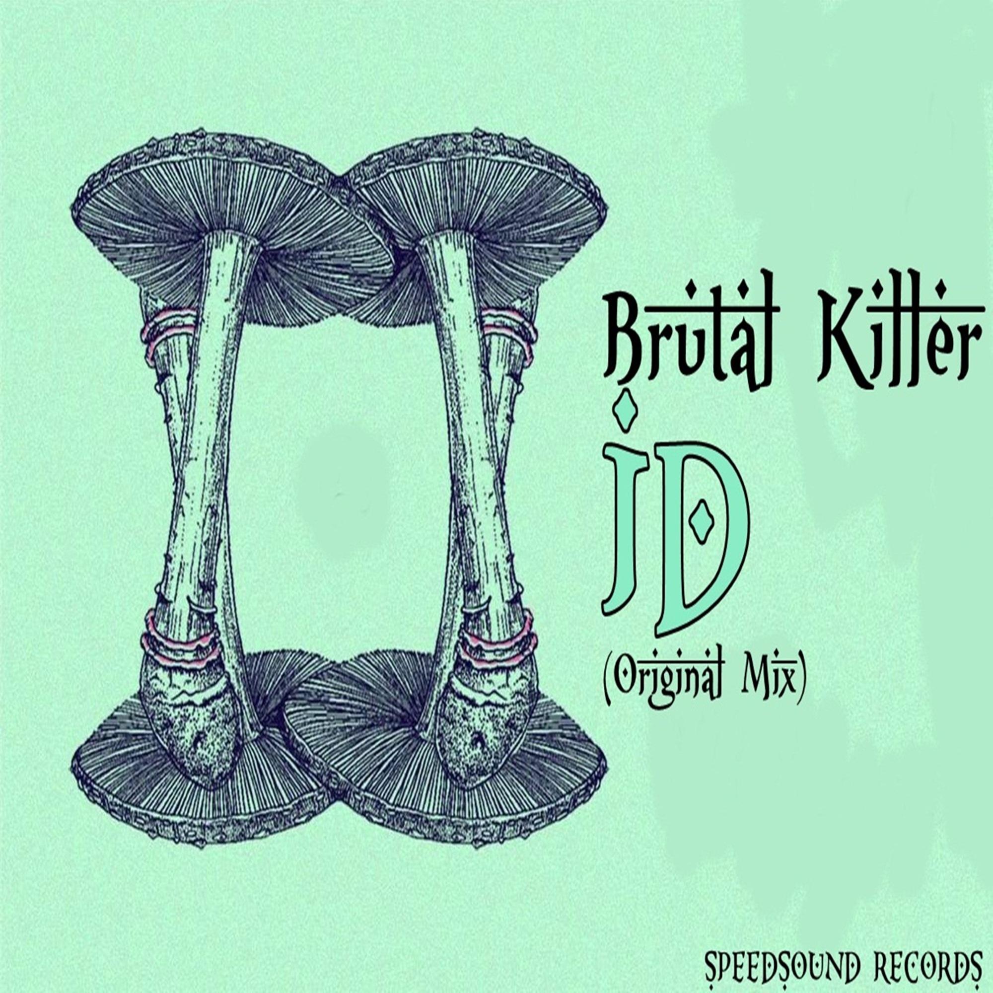 Brutal Killer - ID (Original Mix)