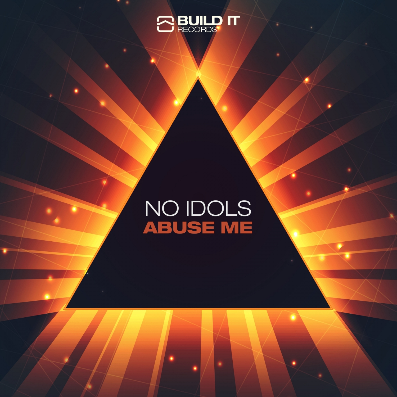 No Idols - Abuse Me (Original Mix)
