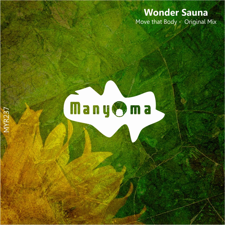 Wonder Sauna - Move That Body (Original Mix)