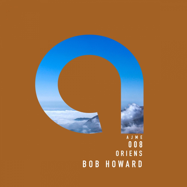 BOB HOWARD - ORIENS (Original Mix)