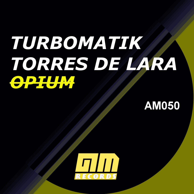 Turbomatik & Torres de Lara - Opium (Original mix)