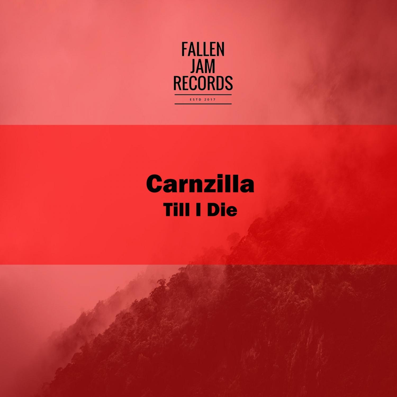 carnzilla - Till I Die (Original Mix)