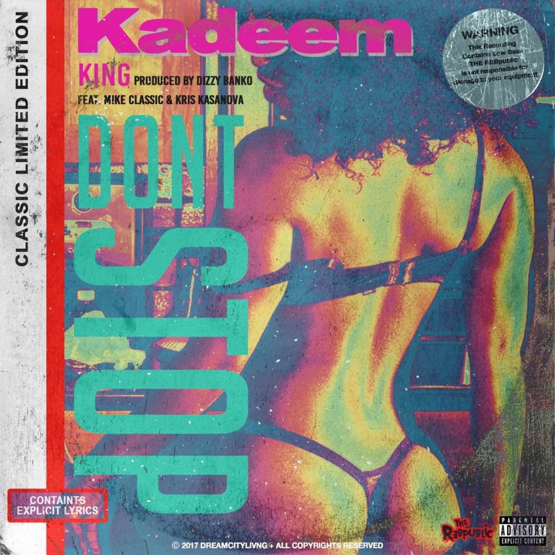 Kadeem King & Mike Classic & Kris Kasanova - Don\'t Stop (feat. Mike Classic & Kris Kasanova) ( (Original Mix))