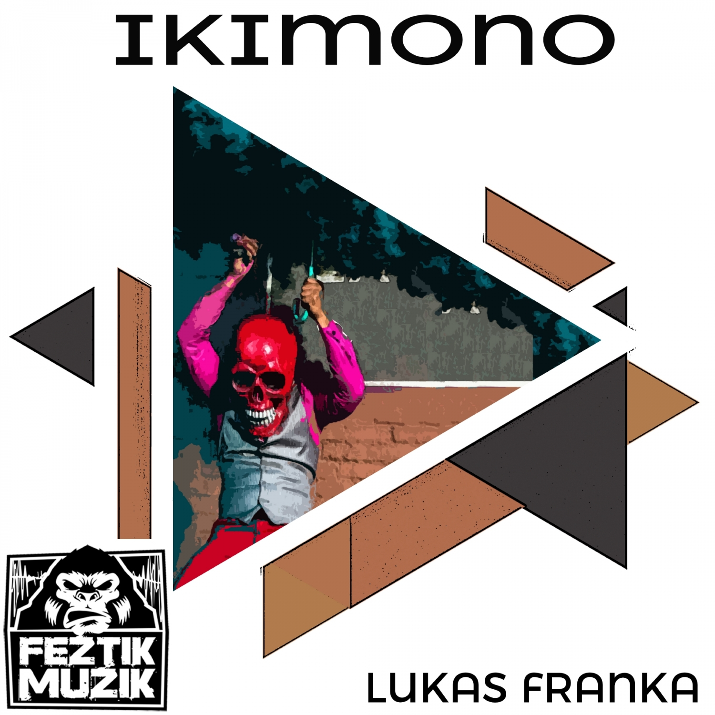 Lukas Franka - Ikimono (Original Mix)