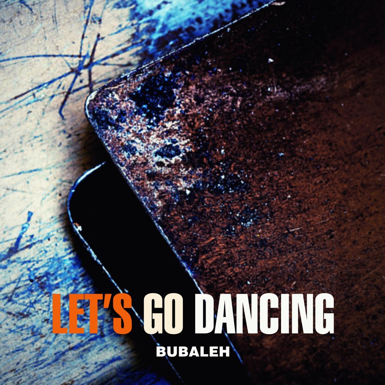 Bubaleh - Let\'s Go Dancing (Ethereal Mix)