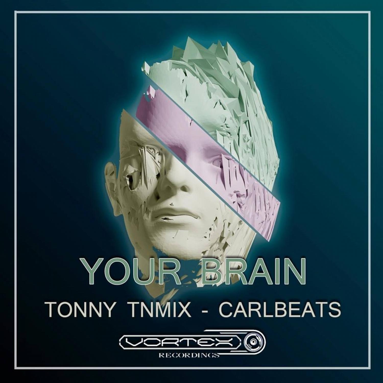 Carlbeats & Tonny Tnmix - Your Brain (Original Mix)