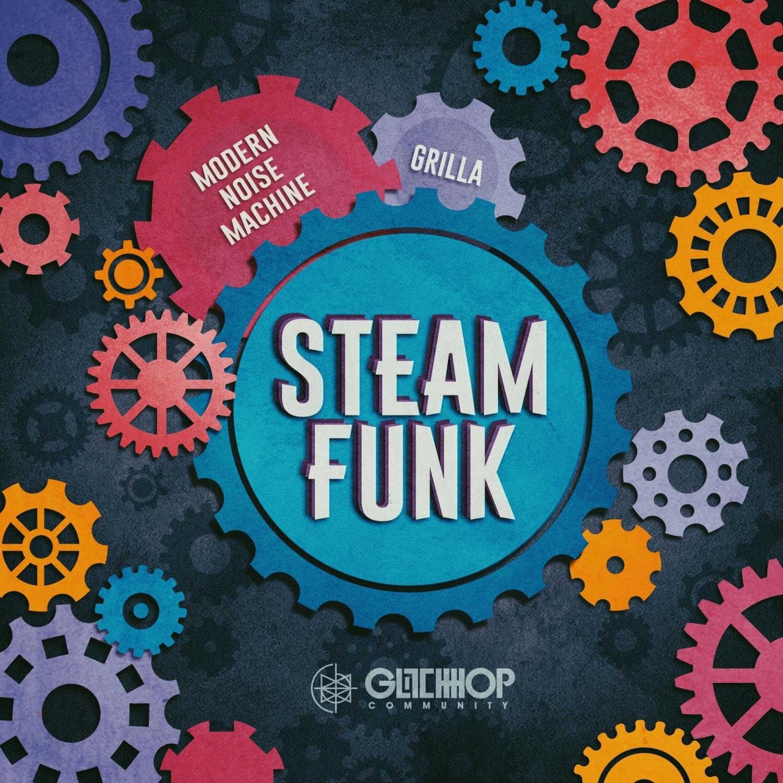 Modern Noise Machine & Grilla - SteamFunk (Original Mix)