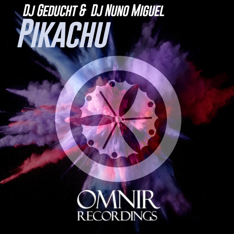 Dj Geducht & Dj Nuno Miguel - Pikachu (Original Mix)