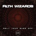 Filth Wizards - Melted Funk (Original Mix)