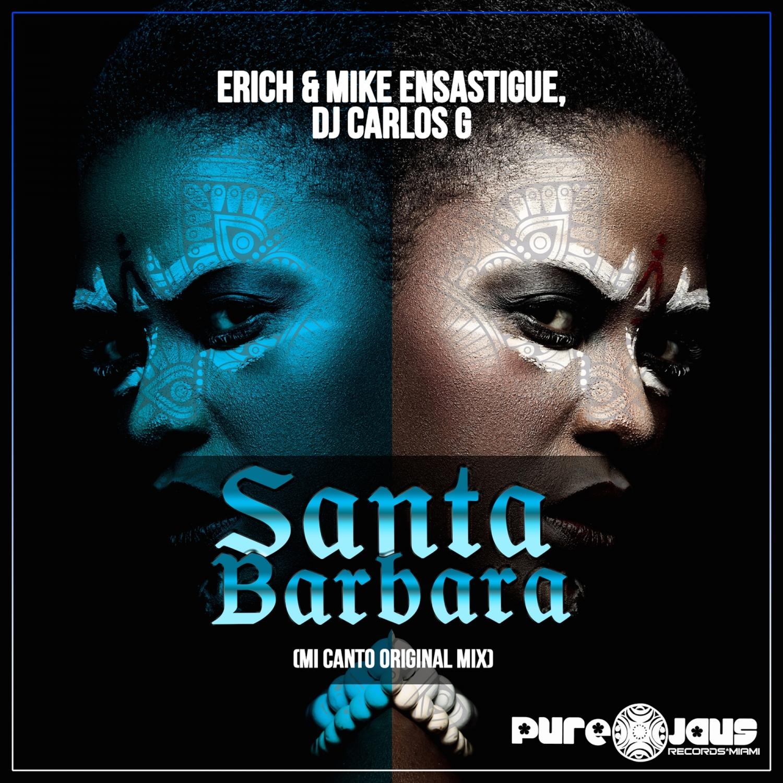 DJ CARLOS G & Erich Ensastigue & Mike Ensastigue - Santa Barbara (Mi Canto Original Mix)