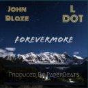 John Blaze & L Dot - For Evermore (Original Mix)
