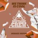 NoBass NoFun - We Think Is Cool (Original Mix)