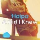 Haipa - A Girl I Knew (Original Mix)