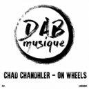 Chad Chandhler - On Wheels (Original Mix)