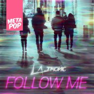 LA Tronic  - Follow Me (Rhy Dah Remix)