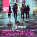 LA Tronic - Follow Me (Rhy Dah Remix)