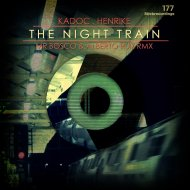 Kadoc  &  Henrike  - The Night Train Re-Edit 2017 (Alberto Ruiz & Mr Bosco Remix)
