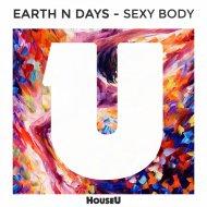 Earth n Days - Sexy Body (Original Mix)